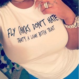 Tops - Fly Chicks Don't Hate T-shirt LOGO Tee